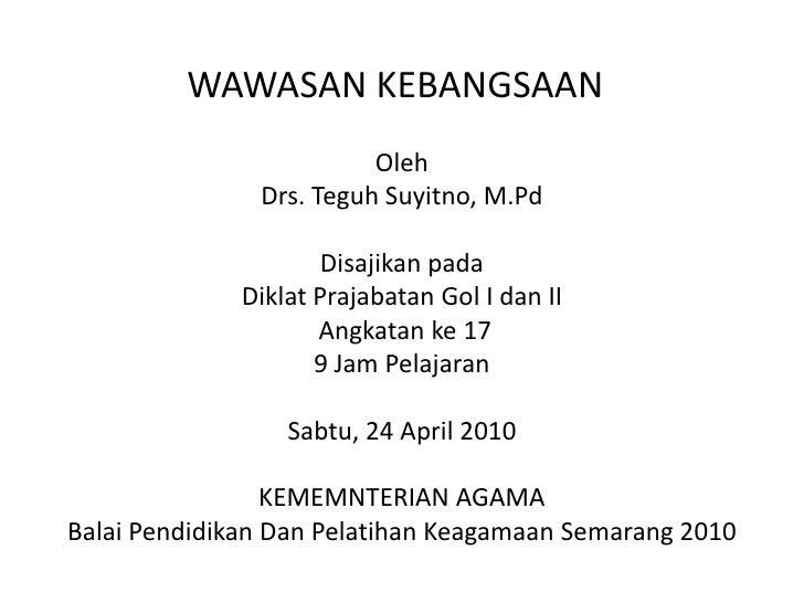 WAWASAN KEBANGSAAN                          Oleh                Drs. Teguh Suyitno, M.Pd                        Disajikan ...
