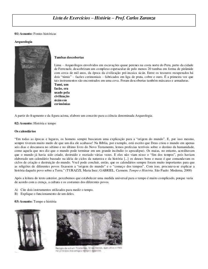 Lista de Exercícios – História – Prof. Carlos Zaranza01) Assunto: Fontes históricasArqueologia                            ...