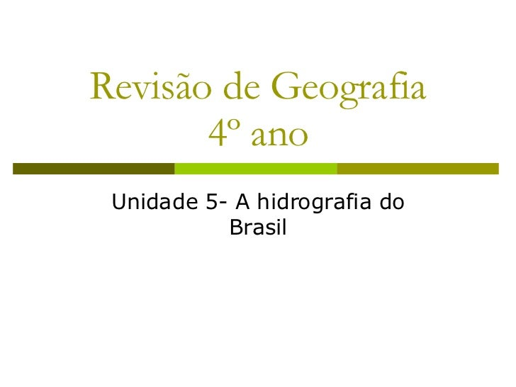 Revisão de Geografia 4º ano Unidade 5- A hidrografia do Brasil