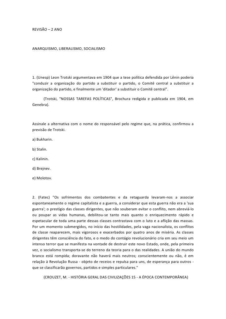 REVISÃO – 2 ANOANARQUISMO, LIBERALISMO, SOCIALISMO1. (Unesp) Leon Trotski argumentava em 1904 que a tese política defendid...