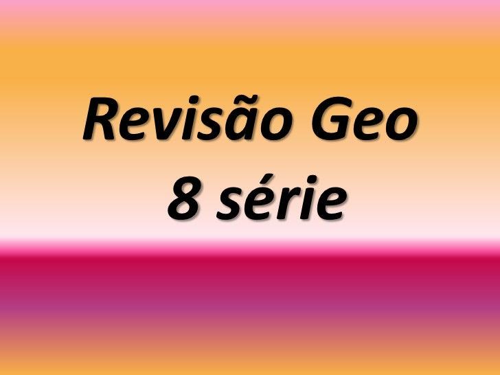 Revisão Geo8 série<br />