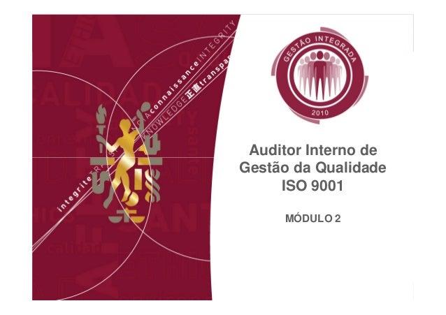 Módulo 2  Auditor Interno de Gestão da Qualidade ISO 9001 MÓDULO 2  Auditor Interno de Gestão da Qualidade ISO 9001
