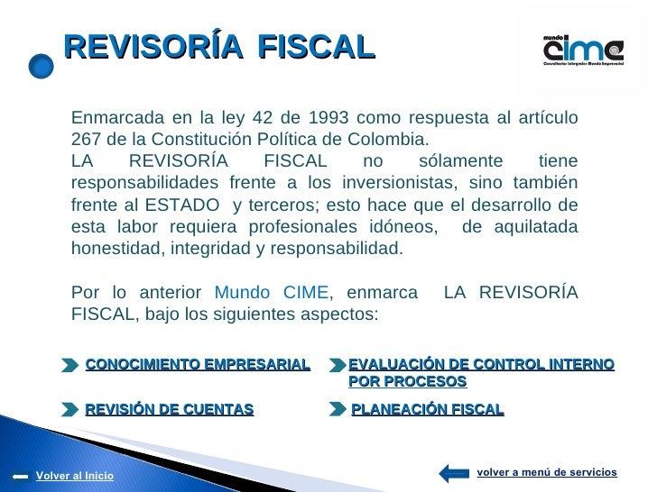 Enmarcada en la ley 42 de 1993 como respuesta al artículo 267 de la Constitución Política de Colombia.  LA REVISOR Í A FIS...