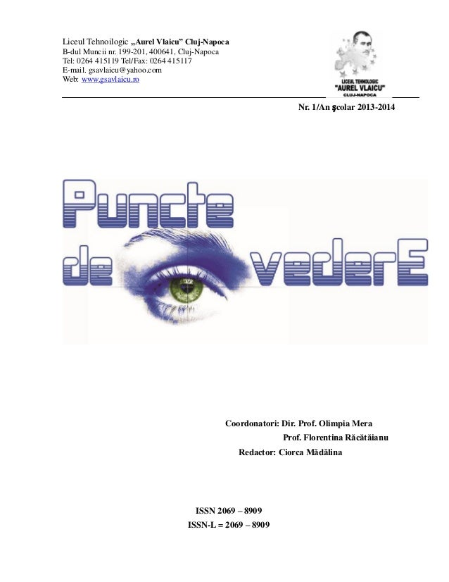 "Liceul Tehnoilogic ""Aurel Vlaicu"" Cluj-Napoca B-dul Muncii nr. 199-201, 400641, Cluj-Napoca Tel: 0264 415119 Tel/Fax: 0264..."