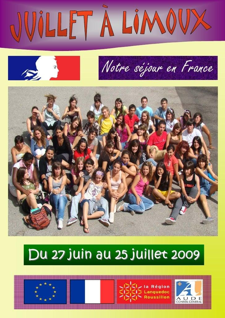 Notre séjour en France     Du 27 juin au 25 juillet 2009