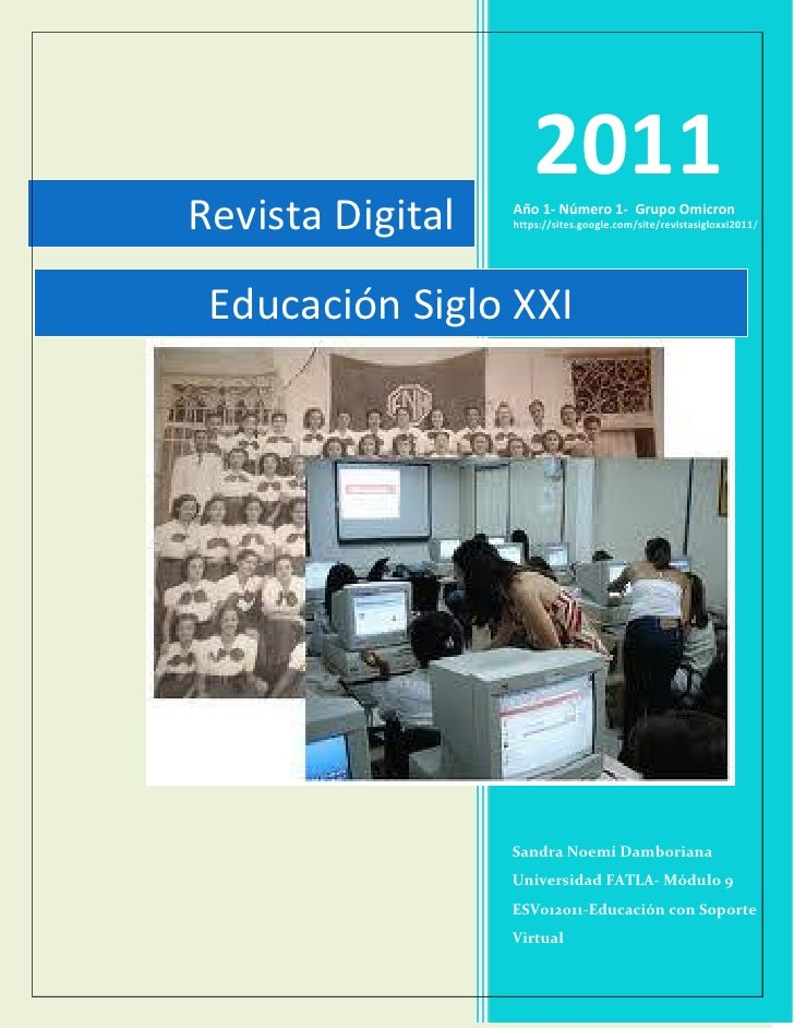 2011Revista Digital   Año 1- Número 1- Grupo Omicron                  https://sites.google.com/site/revistasigloxxi2011/ E...