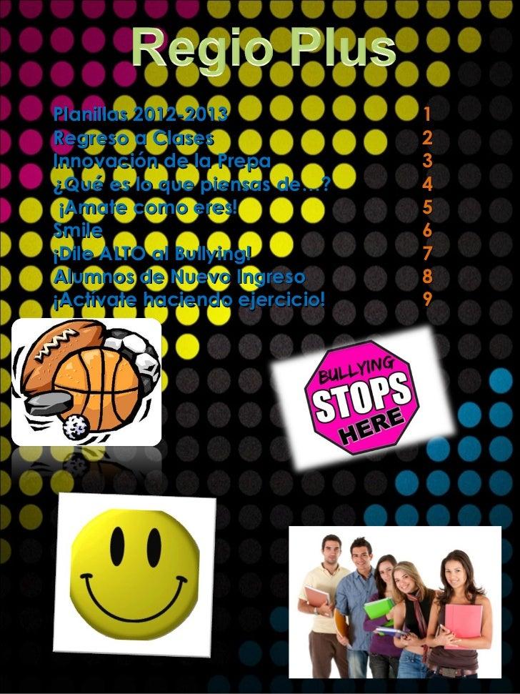 Planillas 2012-2013             1Regreso a Clases                2Innovación de la Prepa          3¿Qué es lo que piensas ...