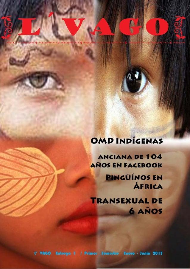 {L´VAGO}• • ••• • ••• • ••• • ••• • ••• • ••• • ••• • ••                                 OMD Indígenas                    ...