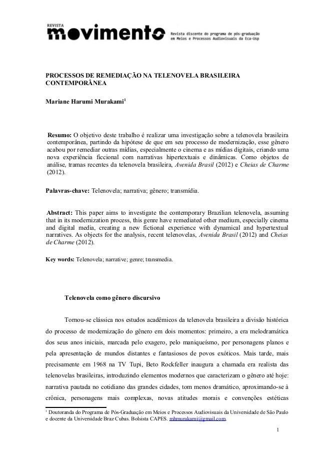PROCESSOS DE REMEDIAÇÃO NA TELENOVELA BRASILEIRA CONTEMPORÂNEA Mariane Harumi Murakami1  Resumo: O objetivo deste trabalho...