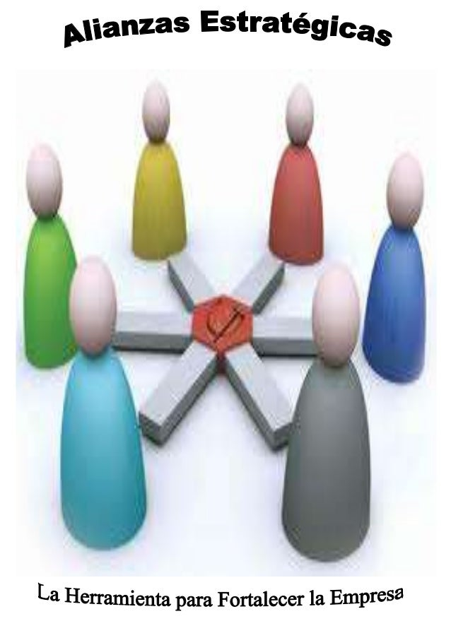 Alianza Estratégicas Es la asociación de dos o más personas físicas o jurídicas con el objeto de generar -con los aportes ...