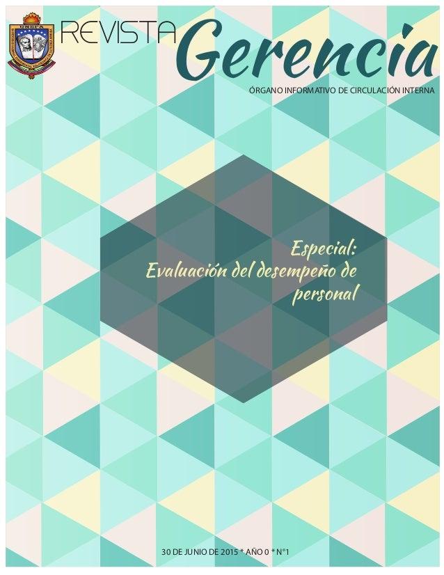 REVISTA GerenciaÓRGANO INFORMATIVO DE CIRCULACIÓN INTERNA Especial: Evaluación del desempeño de personal 30 DE JUNIO DE 20...
