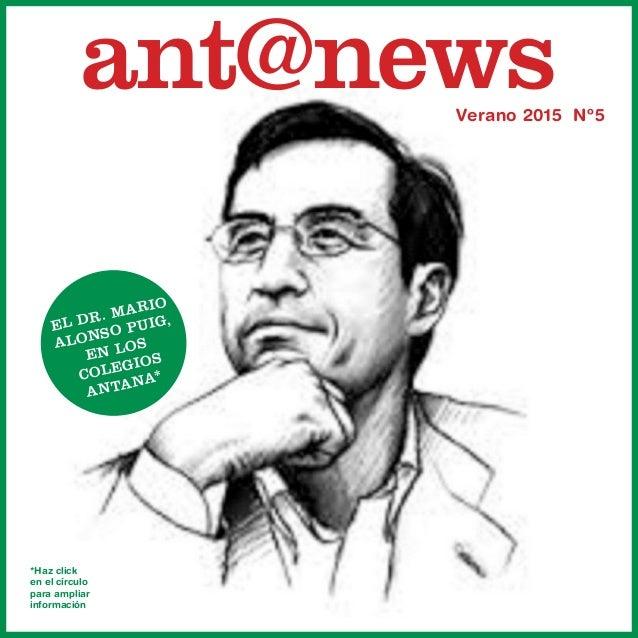 ant@newsVerano 2015 Nº5 *Haz click en el círculo para ampliar información El DR. Mario Alonso Puig, en los colegios ANTANA...