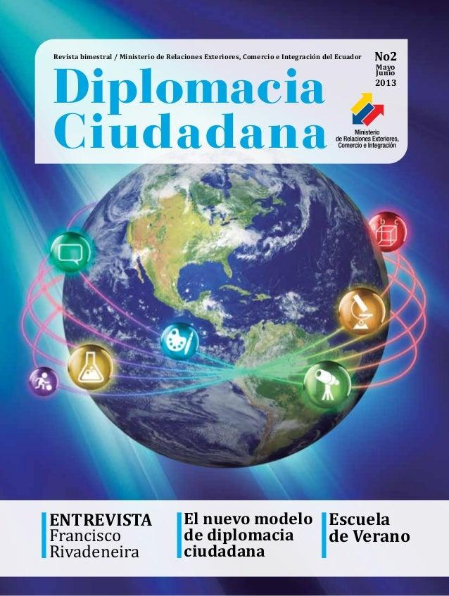 Revista bimestral / Ministerio de Relaciones Exteriores, Comercio e Integración del Ecuador Diplomacia Ciudadana No2 Mayo ...