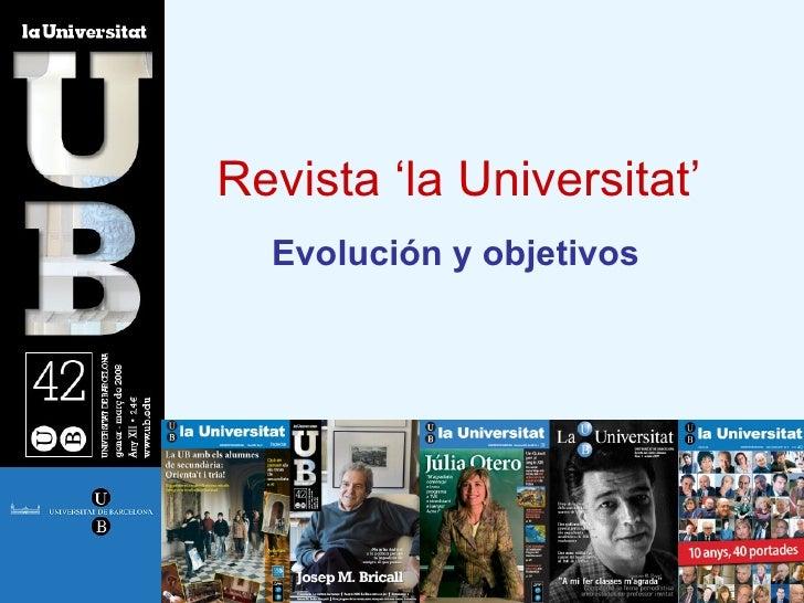 Revista 'la Universitat' Evolución y objetivos