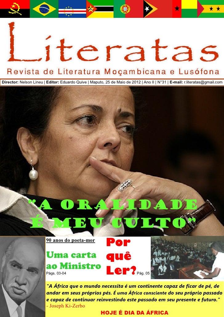 Director: Nelson Lineu | Editor: Eduardo Quive | Maputo, 25 de Maio de 2012 | Ano II | N°31 | E-mail: r.literatas@gmail.co...