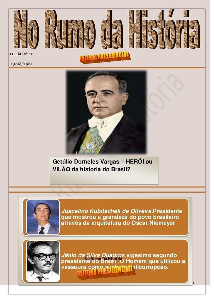 EDIÇÃO N° 21319/03/1951                Getúlio Dorneles Vargas – HERÓI ou                VILÃO da história do Brasil?     ...