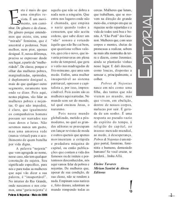 Pobres & Nojentas - Maio de 2006 3 E sta é mais do que uma simples re- vista. É um movi- mento, um cami- nhar. De gênero e...