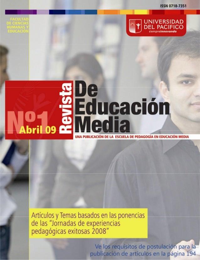 REQUISITOS PARA LA PUBLICACIÓN EN LA REVISTA DE EDUCACIÓN MEDIA 1. Deben ser trabajos inéditos, en idioma español, que abo...