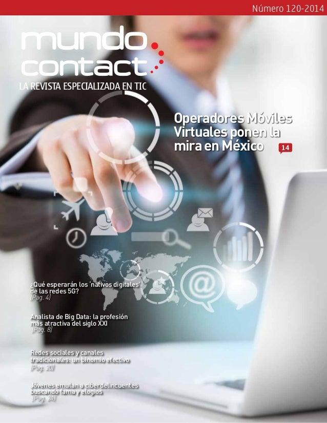 Número 120-2014 ¿Qué esperarán los 'nativos digitales' de las redes 5G? [Pag. 4] Redes sociales y canales tradicionales: u...