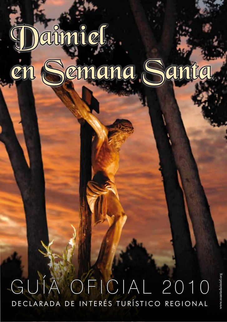Daimielen Semana Santa                                          www.ssantadaimiel.orgGUÍA OFICIAL 2010DECLARADA DE INTERÉS...