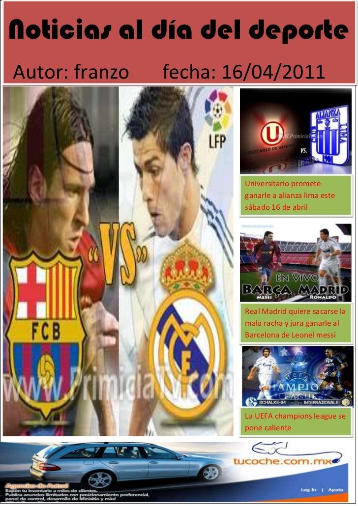 Noticias al día del deporte         Autor: franzo     fecha: 16/04/2011   <br />-1021328282575<br />3987800-1270<br />Univ...