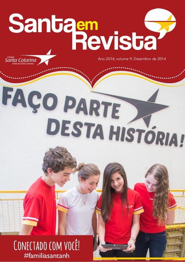 Santa Revista em Ano 2014; volume 9; Dezembro de 2014 Conectadocomvocê! #familiasantanh