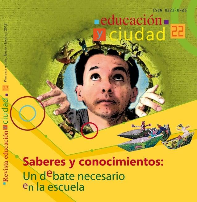 RevistaeducaciónyciudadPRIMERSEMESTRE.ENERO-JUNIODE2012 EDUCACIÓN - Instituto para la Investigación Educativa y el Desarro...
