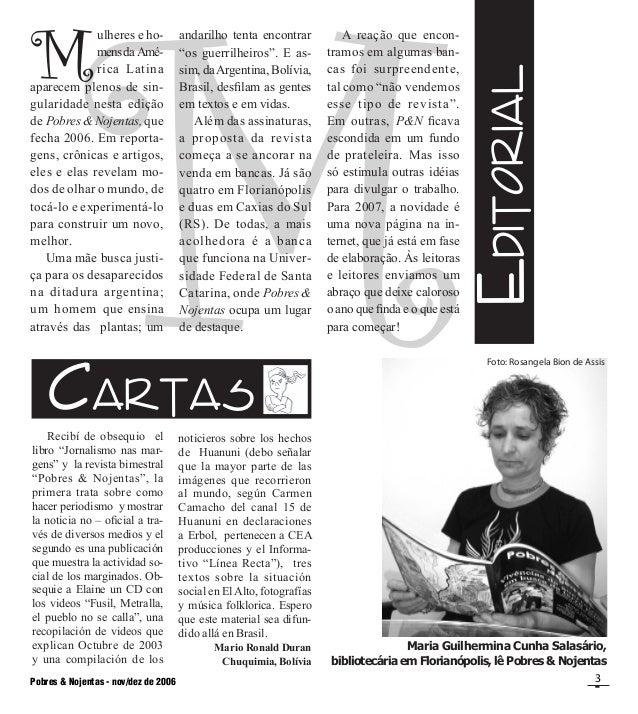 Pobres & Nojentas - nov/dez de 2006 3 MeDITORIAL cARTAS  ulheres e ho-  mensda Amé-  rica Latina aparecem plenos de sin...