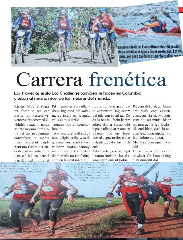 Carrera frenéticaLas travecias estilo'Eco Challenge'tambien se hacen en Colombia y estan al mismo nivel de las mejores del...