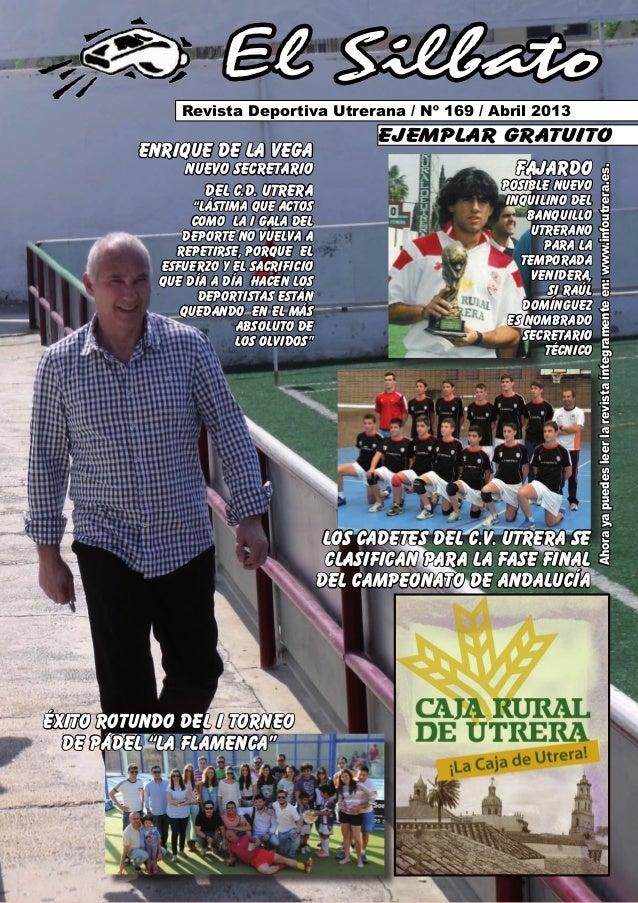 Ahorayapuedesleerlarevistaíntegramenteen:www.infoutrera.es.El SilbatoRevista Deportiva Utrerana / Nº 169 / Abril 2013ejemp...