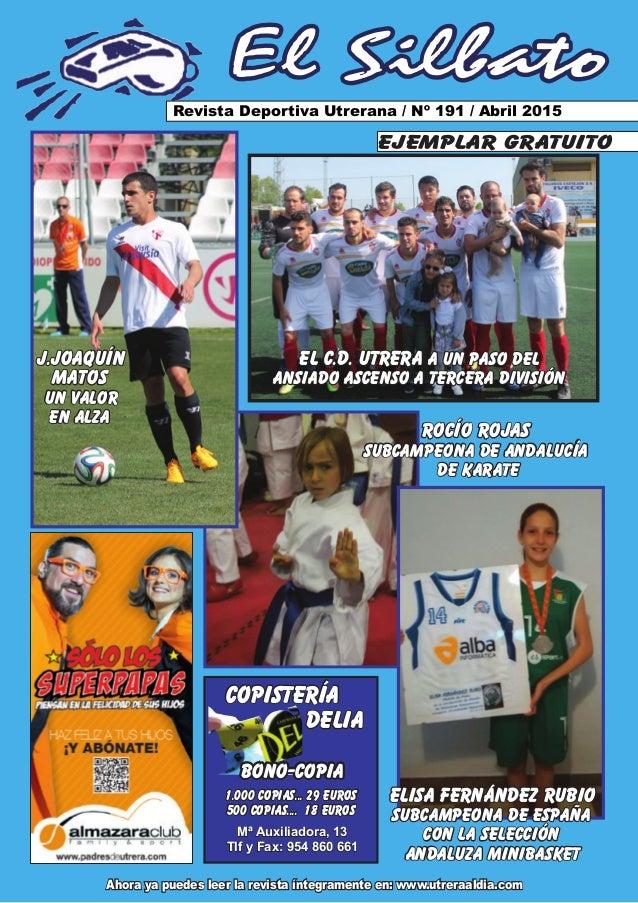 El Silbato Revista Deportiva Utrerana / Nº 191 / Abril 2015 Ahora ya puedes leer la revista íntegramente en: www.utreraald...