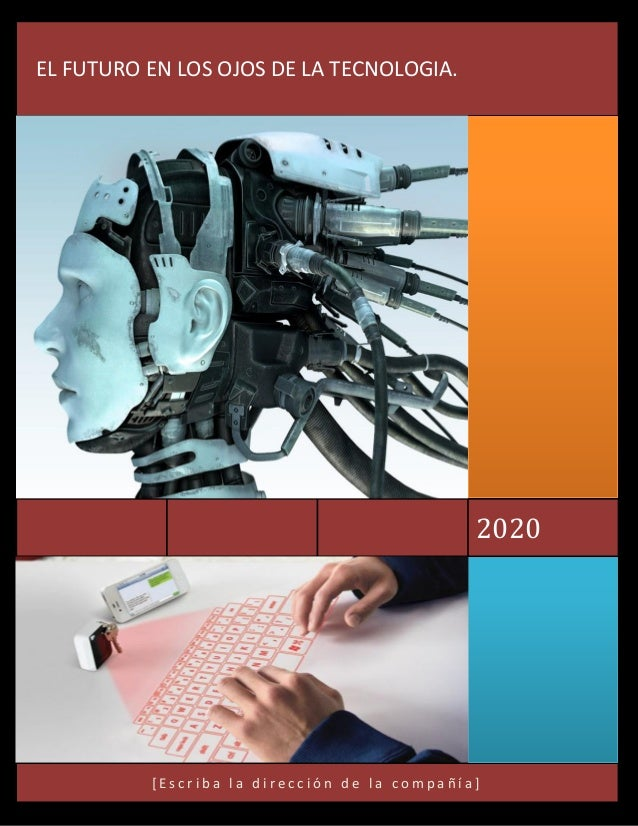 [ E s c r i b a l a d i r e c c i ó n d e l a c o m p a ñ í a ] 2020 EL FUTURO EN LOS OJOS DE LA TECNOLOGIA.