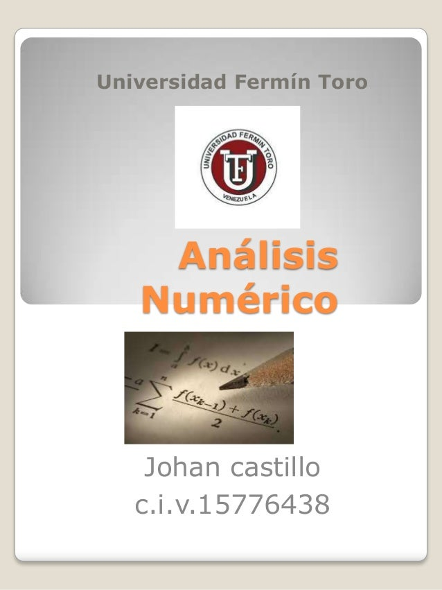 Universidad Fermín Toro  Análisis Numérico  Johan castillo c.i.v.15776438