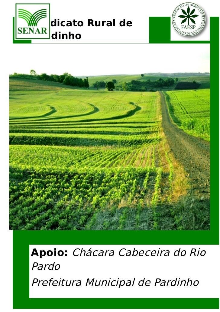 Sindicato Rural dePardinhoJovem AprendizApoio: Chácara Cabeceira do RioPardoPrefeitura Municipal de Pardinho              ...