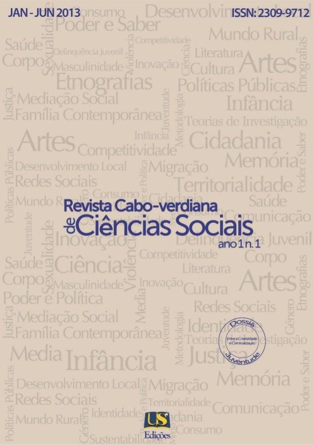 Revista Cabo-verdiana de Ciências Sociais, ano 1, n. 1. jan-dez, 2013.  ISSN 2309-9712  de  Revista Cabo-verdiana  Ciência...