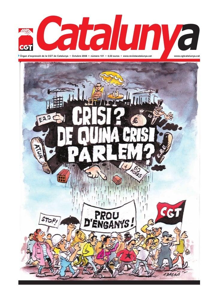 Catalunyaw Òrgan d'expressió de la CGT de Catalunya • Octubre 2008 • número 101 • 0,50 euros • www.revistacatalunya.cat   ...