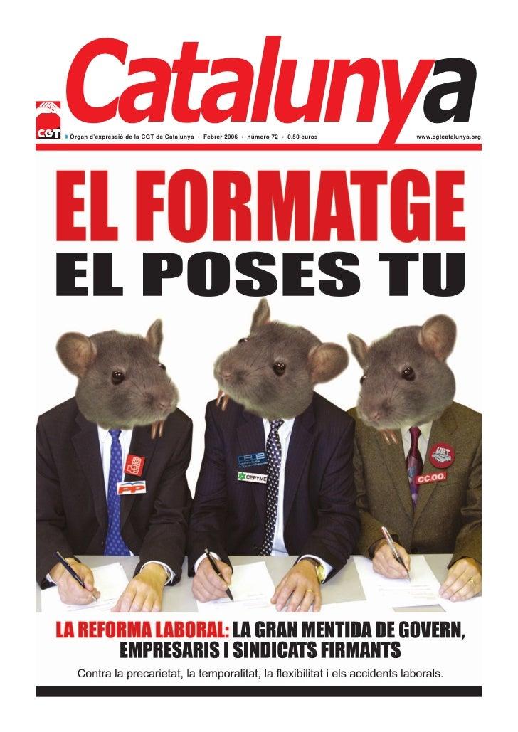 Catalunya◗ Òrgan d'expressió de la CGT de Catalunya • Febrer 2006 • número 72 • 0,50 euros   www.cgtcatalunya.org