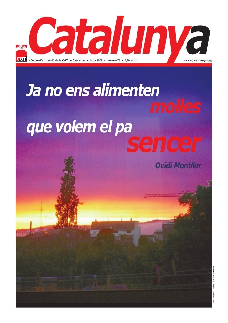 Catalunya ◗ Òrgan d'expressió de la CGT de Catalunya • Juny 2006 • número 76 • 0,50 euros           www.cgtcatalunya.org J...