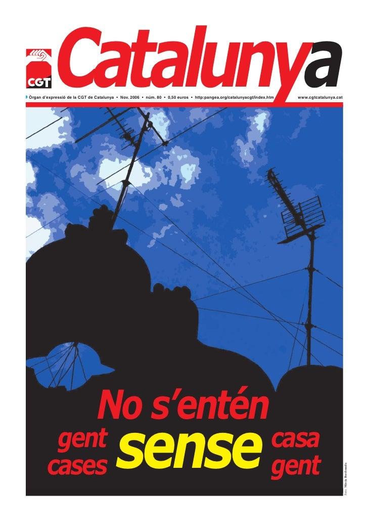 CatalunyaQ Òrgan d'expressió de la CGT de Catalunya • Nov. 2006 • núm. 80 • 0,50 euros • http:pangea.org/catalunyacgt/inde...