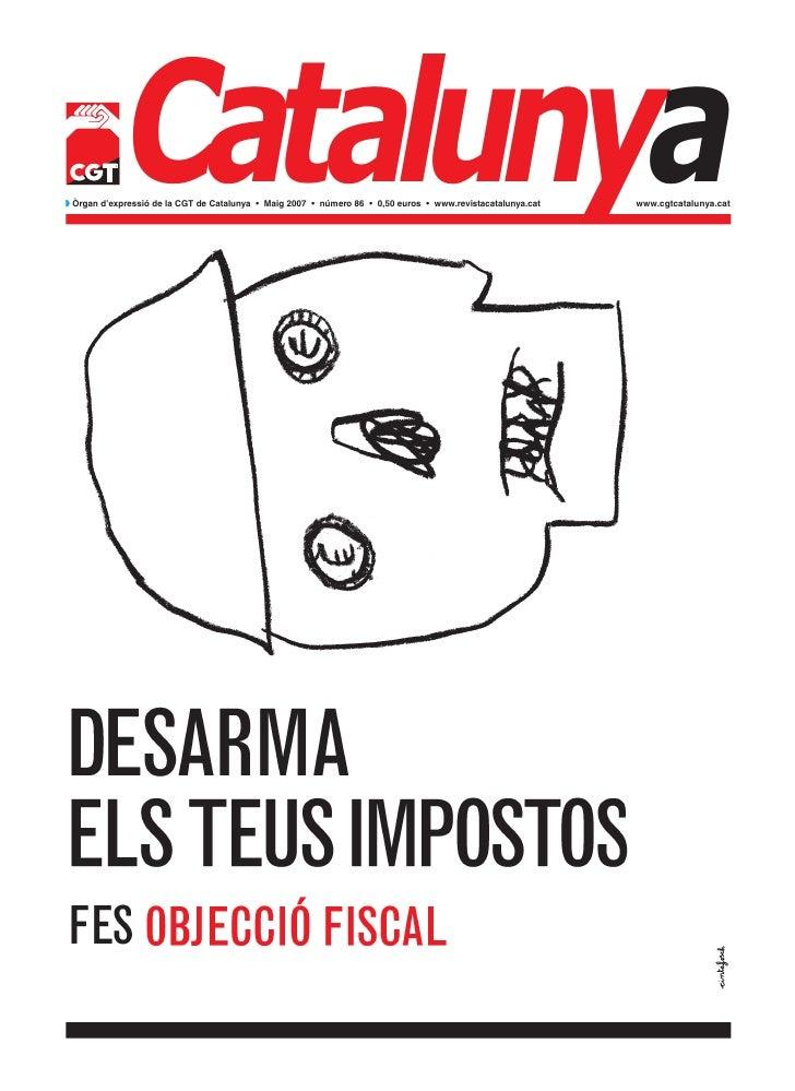 Catalunyaw Òrgan d'expressió de la CGT de Catalunya • Maig 2007 • número 86 • 0,50 euros • www.revistacatalunya.cat   www....