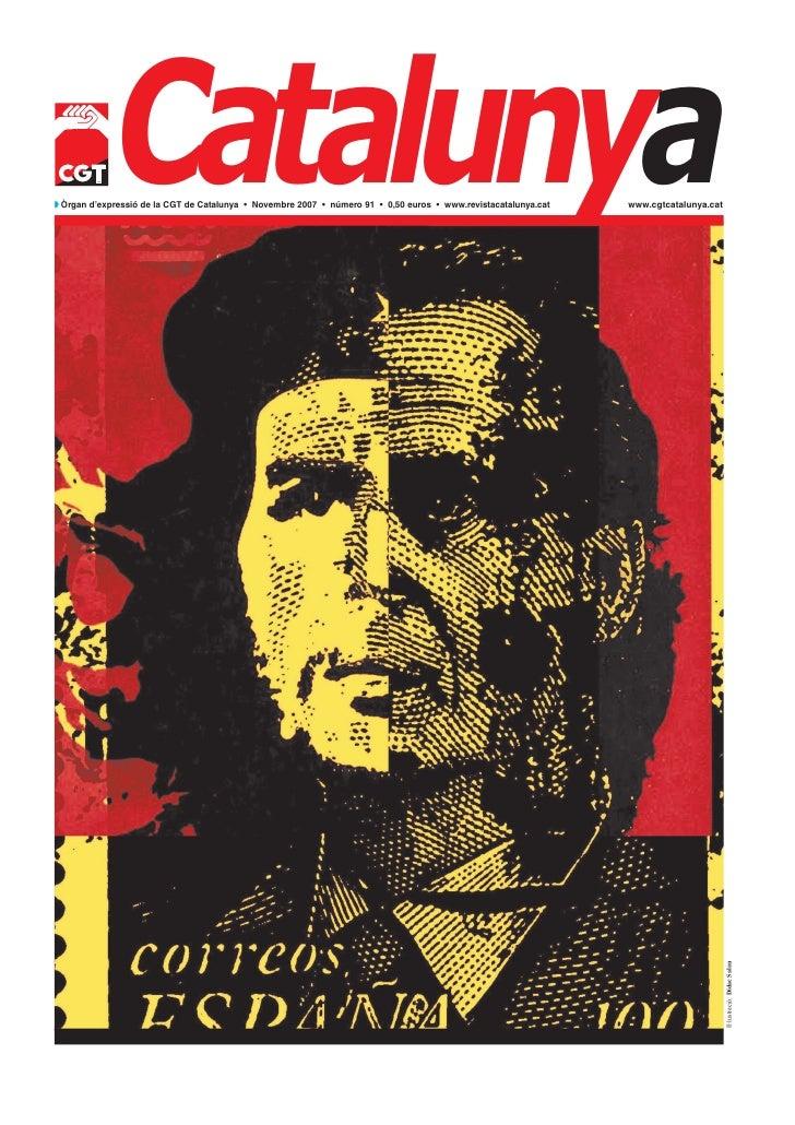Catalunyaw Òrgan d'expressió de la CGT de Catalunya • Novembre 2007 • número 91 • 0,50 euros • www.revistacatalunya.cat   ...