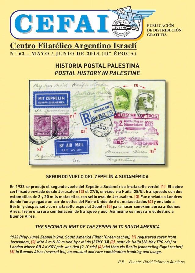 PUBLICACIÓN DE DISTRIBUCIÓN GRATUITA Centro Filatélico Argentino Israelí N º 6 2 - M AY O / J U N I O D E 2 0 1 3 ( I I º ...
