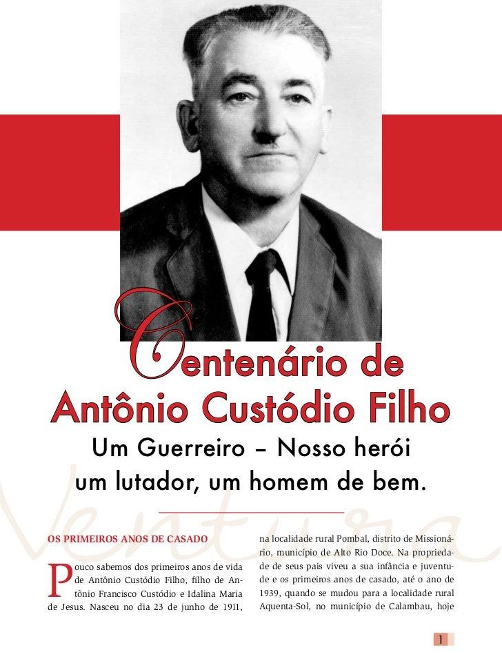 C        entenário deVentura Antônio Custódio Filho        Um Guerreiro – Nosso herói       um lutador, um homem de bem. O...