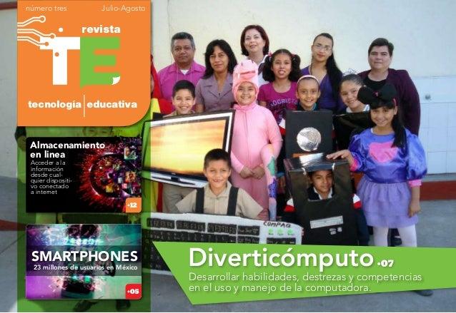 Diverticómputo Desarrollar habilidades, destrezas y competencias en el uso y manejo de la computadora. •07 revista tecnolo...