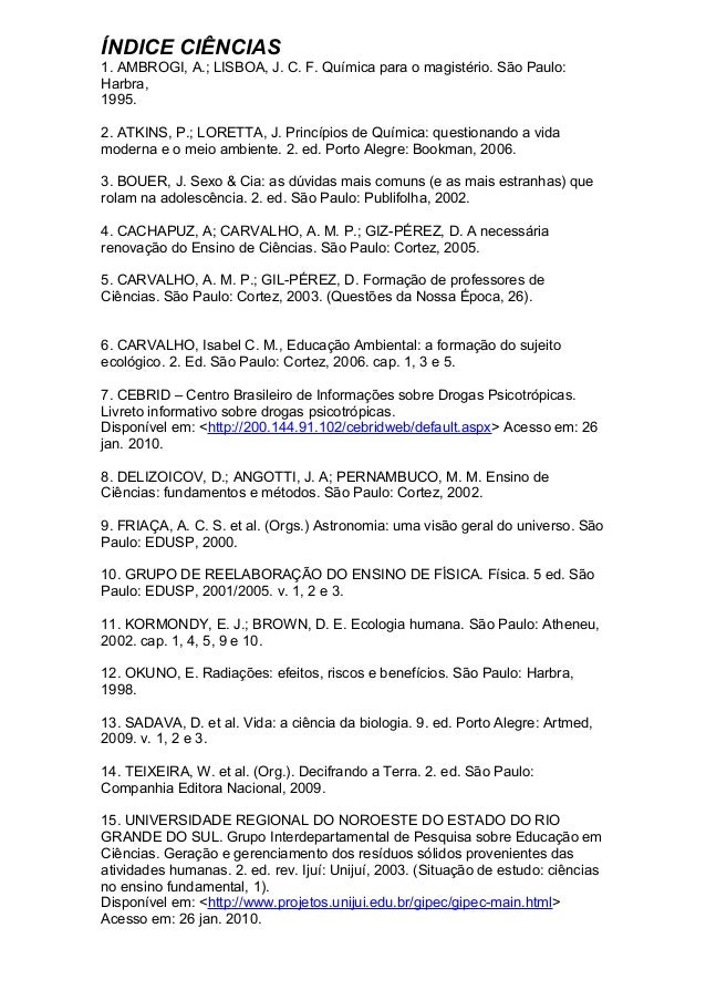 ÍNDICE CIÊNCIAS 1. AMBROGI, A.; LISBOA, J. C. F. Química para o magistério. São Paulo: Harbra, 1995. 2. ATKINS, P.; LORETT...