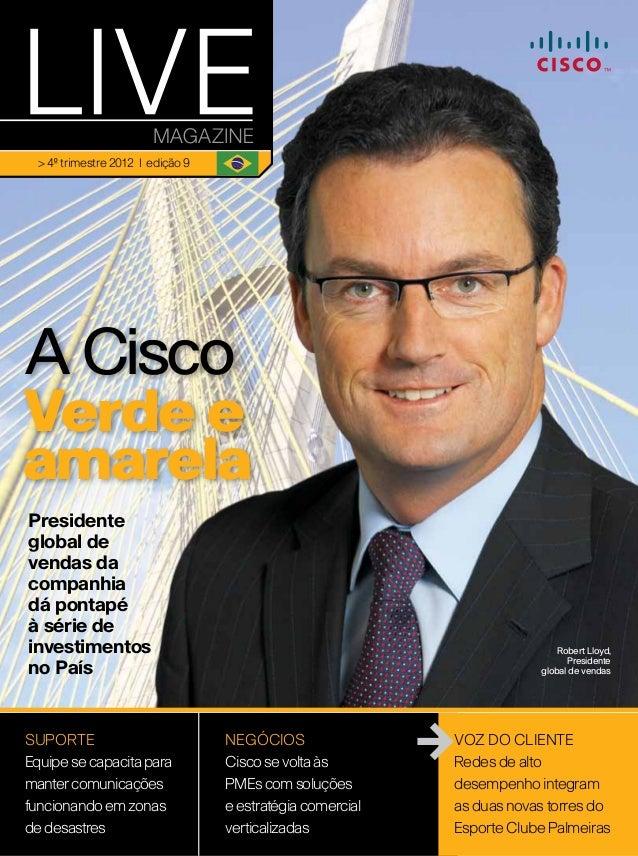 > 4º trimestre 2012 | edição 9A CiscoVerde eamarelaPresidenteglobal devendas dacompanhiadá pontapéà série deinvestimentos ...