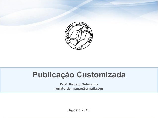 Publicação Customizada        Prof. Renato Delmanto     renato.delmanto@gmail.com          Novembro 2012