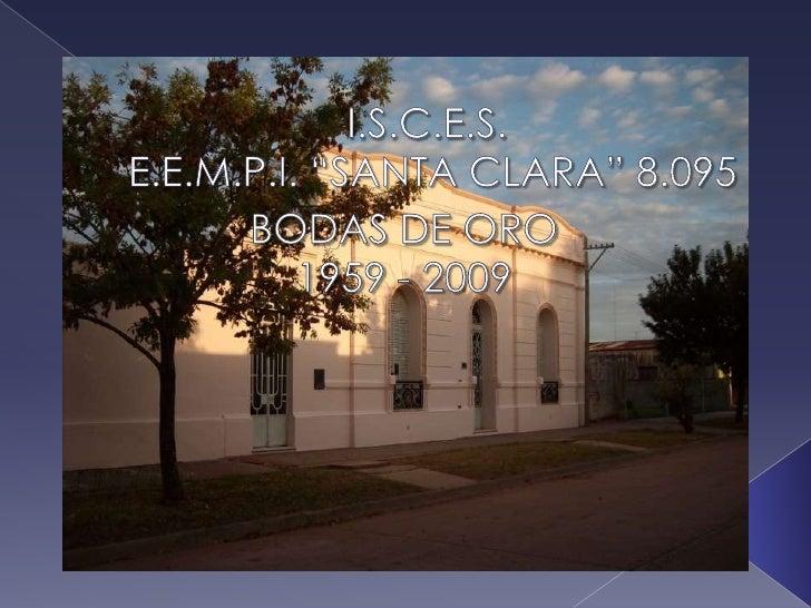 "I.S.C.E.S. E.E.M.P.I. ""SANTA CLARA"" 8.095<br />BODAS DE ORO<br />1959 - 2009<br />"