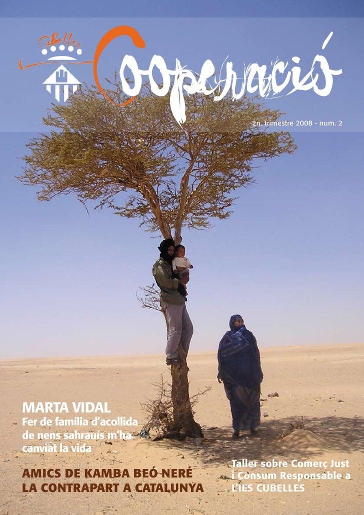 Cooperació        2n. trimestre 2008 - num. 2     MARTA VIDAL Fer de família d'acollida de nens sahrauís m'ha canviat la v...