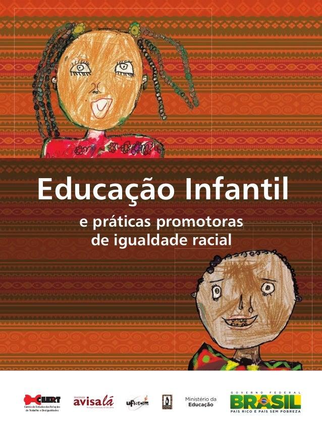 Educação Infantil e práticas promotoras de igualdade racial Centro de Estudos das Relações de Trabalho e Desigualdades Liv...